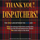 Thank you dispatchers!